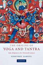Samuel The Origins of Yoga and Tantra